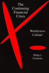 The Continuing Financial Crisis: Worldviews Collide!