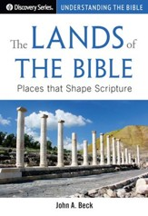 The Lands of the Bible: Places that Shape Scripture / Digital original - eBook