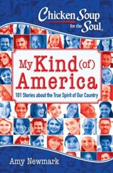 Chicken Soup for the Soul: My Kind (of) America: 101 Stories about the Land of the Free - eBook