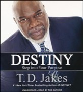 Destiny: Step into Your Purpose, Unabridged CD
