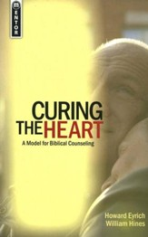 Curing the Heart: A Model for Biblical Counselors