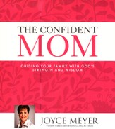 The Confident Mom: Guiding Your Family with God's Strength and Wisdom , Unabridged Audiobook on CD