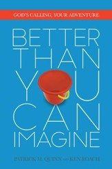 Better Than You Can Imagine: God's Calling, Your Adventure - eBook