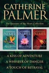 The Treasures of the Heart Collection: A Kiss of  Adventure, Whisper of Danger, Touch of Betrayal - eBook