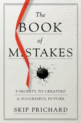 The Book of Mistakes: 9 Secrets to Creating a Successful Future - eBook