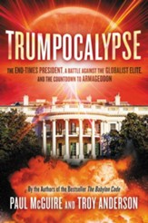 Trumpocalypse: A God-Called President, an End-Times Revival, and the Countdown to Armageddon - eBook