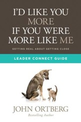 I'd Like You More if You Were More like Me Leader Connect Guide - eBook