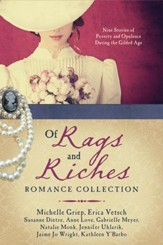 Of Rags and Riches Romance Collection: Nine Stories of Poverty and Opulence During the Gilded Age - eBook
