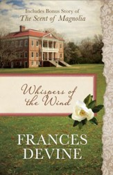 Whispers of the Wind: Also Includes Bonus Story of The Scent of Magnolia - eBook