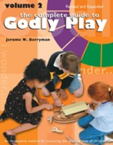 The Complete Guide to Godly Play: Volume 2, Revised and Expanded - eBook
