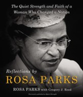 Reflections by Rosa Parks: The Quiet Strength and Faith of a Woman Who Changed a Nation - eBook