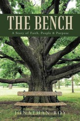 The Bench: A Story of Faith, People & Purpose - eBook