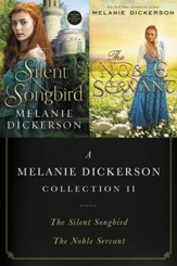 A Melanie Dickerson Collection II: The Silent Songbird and The Noble Servant / Digital original - eBook