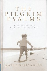 The Pilgrim Psalms: A sacred journey to revitalize your life