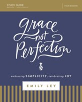 Grace, Not Perfection Study Guide: Embracing Simplicity, Celebrating Joy - eBook