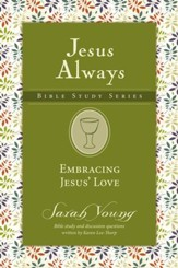 Embracing Jesus' Love, Jesus Always Bible Study Series, Volume 1 - eBook