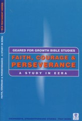 Faith, Courage & Perseverance: A Study in Ezra