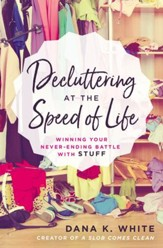 Decluttering at the Speed of Life: Winning Your Never-Ending Battle with Stuff - eBook