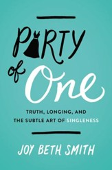 Party of One: Truth, Longing, and the Subtle Art of Singleness - eBook