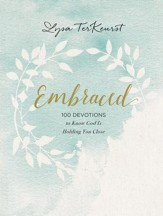 Embraced: 100 Devotions to Know God's Love Right Where You Are - eBook