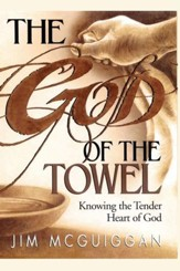 God of the Towel: Knowing the tender heart of God - eBook