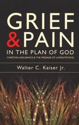 Grief & Pain in the Plan of God: Christian Assurance & the Message of Lamentations