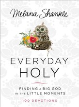 Everyday Holy: Finding a Big God in the Little Moments - eBook