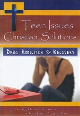 Teen Issues Christian Solutions: Drug Addiction &  Recovery DVD