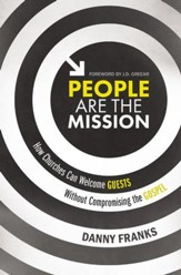 People Are the Mission: How Churches Can Welcome Guests Without Compromising the Gospel - eBook
