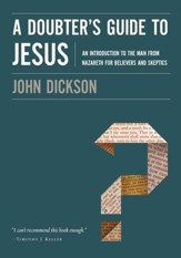 A Doubter's Guide to Jesus: An Introduction to the Man from Nazareth for Believers and Skeptics - eBook
