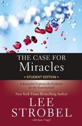 The Case for Miracles Student Edition: A Journalist Explores the Evidence for the Supernatural - eBook