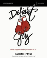 Defiant Joy Study Guide: What Happens When You're Full of It - eBook