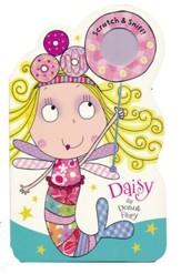 Fairies Scratch And Sniff Daisy the Donut Fairy, Board Book