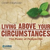 Living Above Your Circumstance CD Series