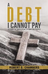 A Debt I Cannot Pay: A Study of God'S Plan to Save His People - eBook