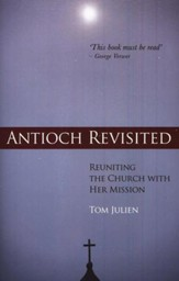 Antioch Revisited: Reuniting the Church With Her Mission