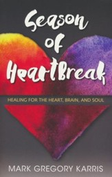 Season of Heartbreak: Healing for the Heart, Brain, and Soul - eBook