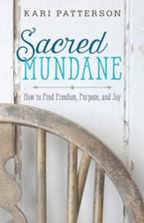 Sacred Mundane: How to Find Freedom, Purpose, and Joy - eBook