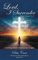 Lord, I Surrender: Committing to Christ to Overcome Life's Struggles - eBook