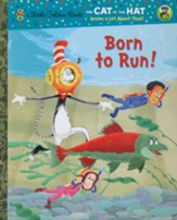 Born To Run! - The Cat in the Hat