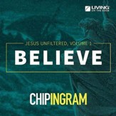 Jesus Unfiltered, Volume 1: Believe CD Series