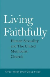 Living Faithfully: Human Sexuality and the United Methodist Church - eBook