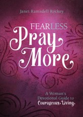 Fear Less, Pray More: A Woman's Devotional Guide to Courageous Living - eBook