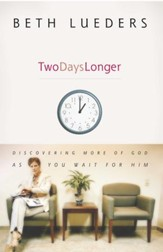 Two Days Longer: Discovering More of God as You Wait For Him - eBook