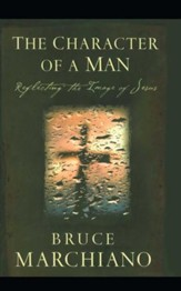 The Character of a Man: Reflecting the Image of Jesus - eBook