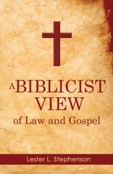 A Biblicist View of Law and Gospel - eBook