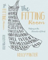 The Fitting Room: Putting On the Character of Christ - eBook