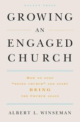 Growing an Engaged Church: How to Stop Doing Church and Start Being the Church Again - eBook