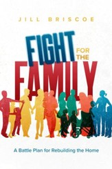 Fight for the Family: A Battle Plan for Rebuilding the Home - eBook
