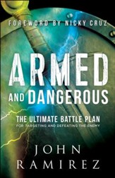 Armed and Dangerous: The Ultimate Battle Plan for Targeting and Defeating the Enemy - eBook